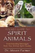 Pocket Guide to Spirit Animals - Steven D Farmer